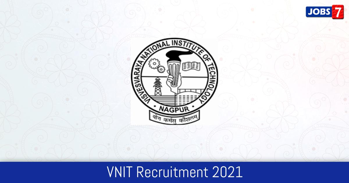 VNIT Recruitment 2021:  Jobs in VNIT | Apply @ vnit.ac.in