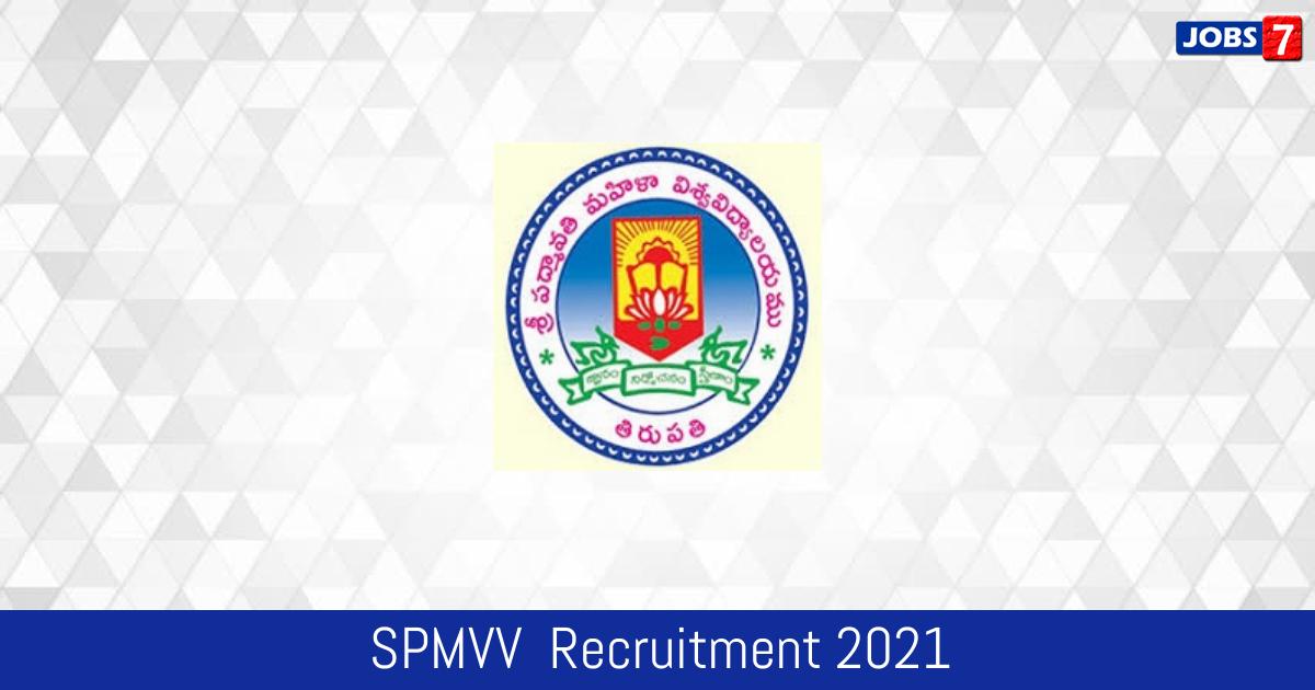 SPMVV  Recruitment 2021:  Jobs in SPMVV  | Apply @ www.spmvv.ac.in
