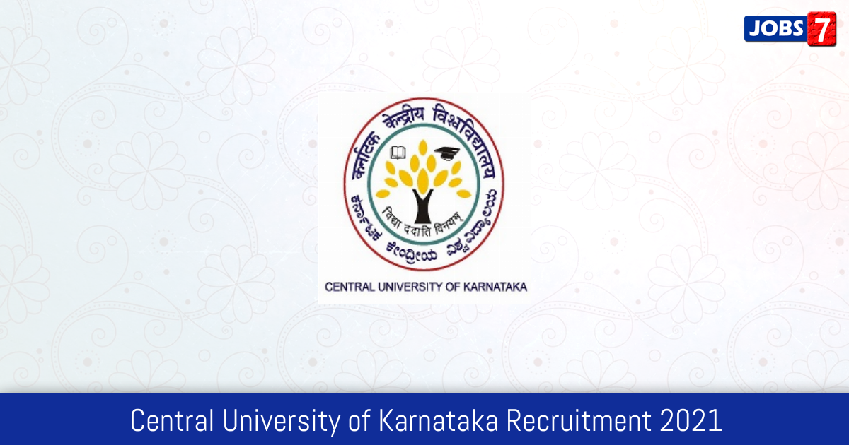 Central University of Karnataka Recruitment 2021:  Jobs in Central University of Karnataka   Apply @ www.cuk.ac.in