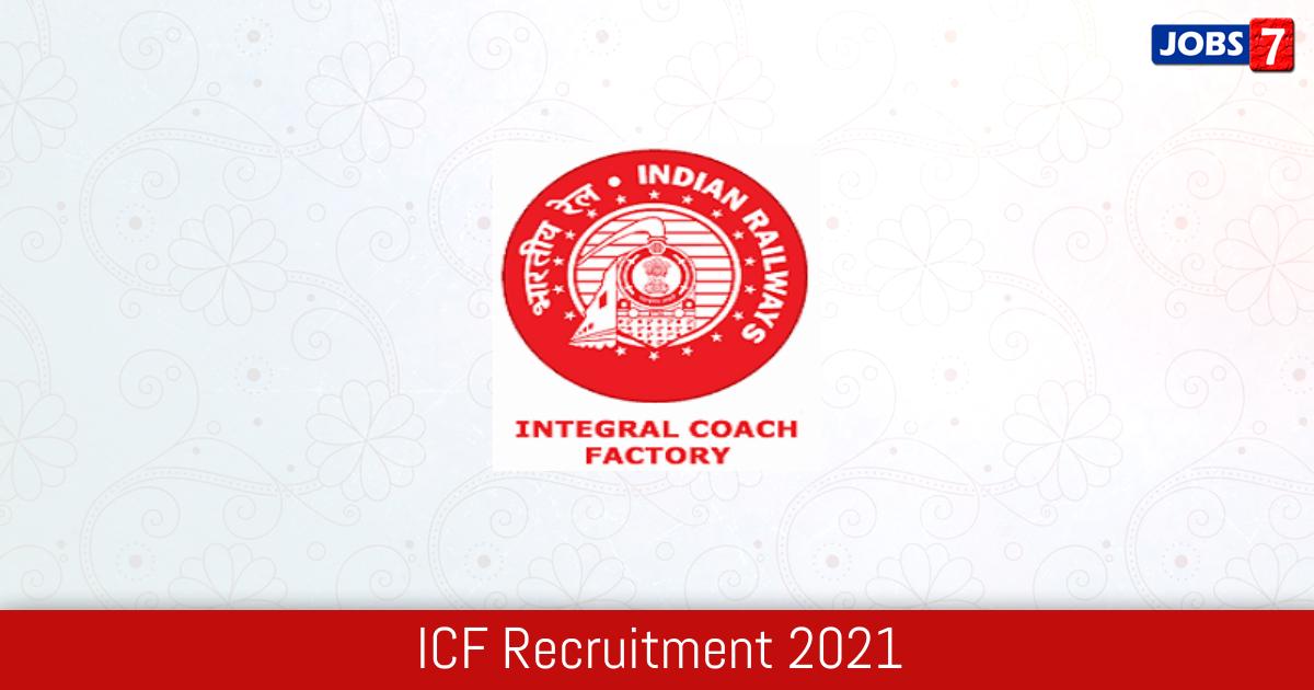 ICF Recruitment 2021:  Jobs in ICF | Apply @ icf.indianrailways.gov.in