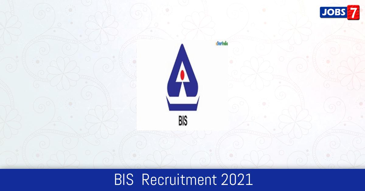 BIS  Recruitment 2021:  Jobs in BIS    Apply @ bis.gov.in