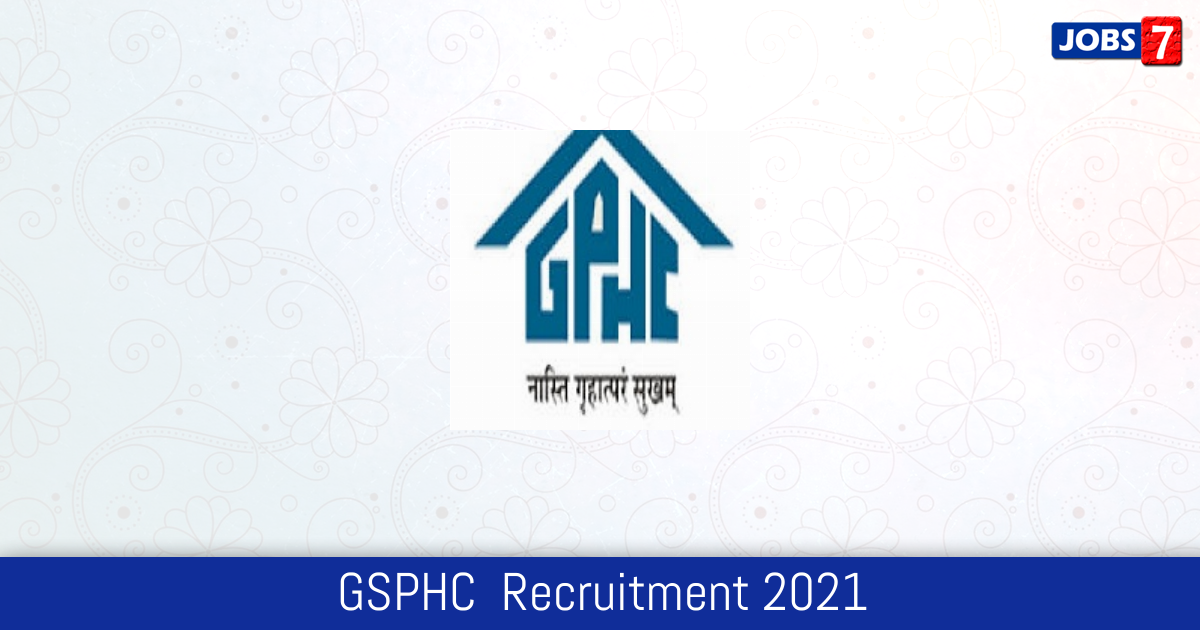GSPHC  Recruitment 2021:  Jobs in GSPHC  | Apply @ gsphc.gujarat.gov.in