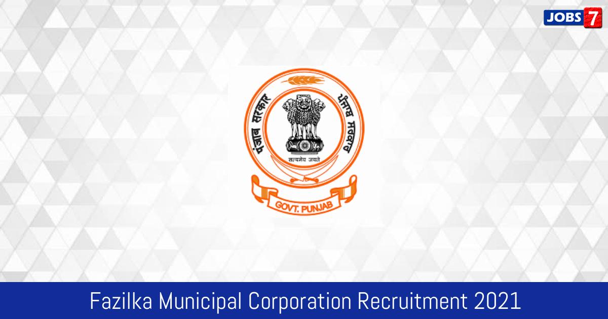 Fazilka Municipal Corporation Recruitment 2021:  Jobs in Fazilka Municipal Corporation   Apply @ fazilka.nic.in