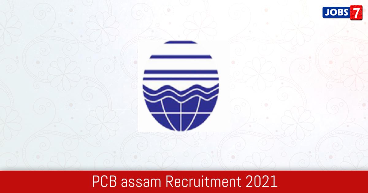PCB assam Recruitment 2021:  Jobs in PCB assam | Apply @ pcbassam.org