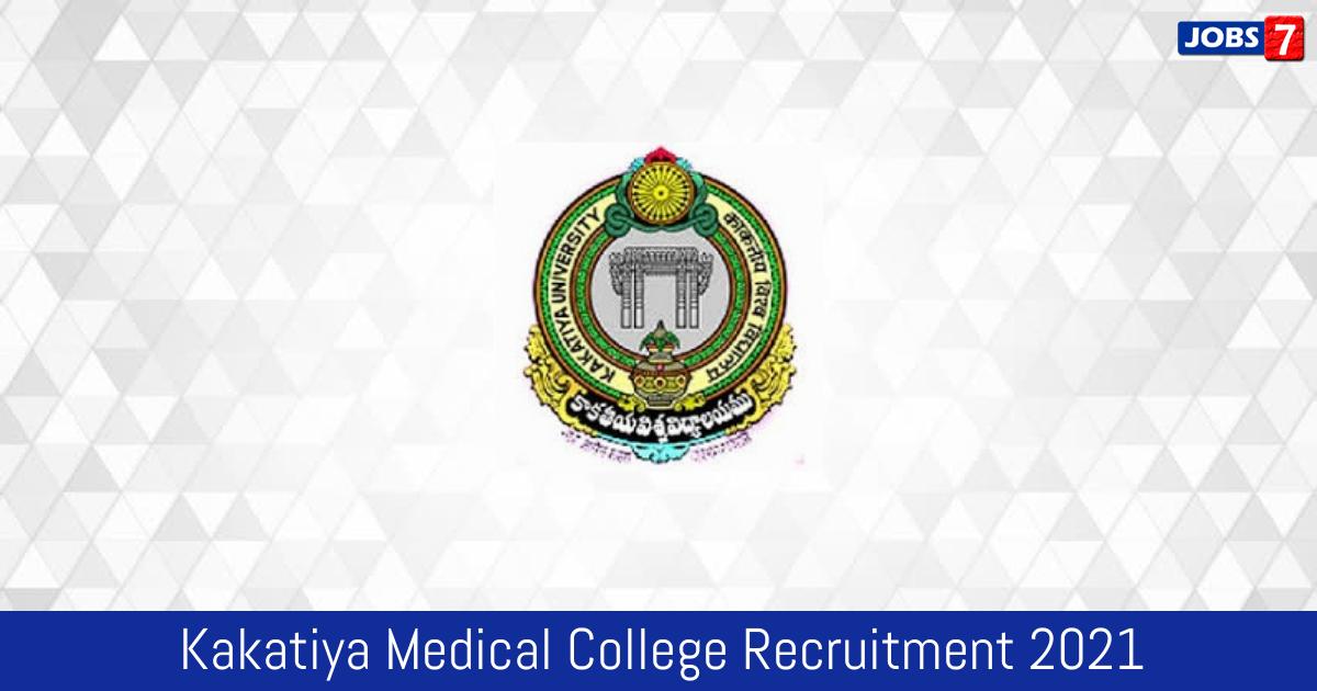 Kakatiya Medical College Recruitment 2021:  Jobs in Kakatiya Medical College   Apply @ www.kmcwgl.com