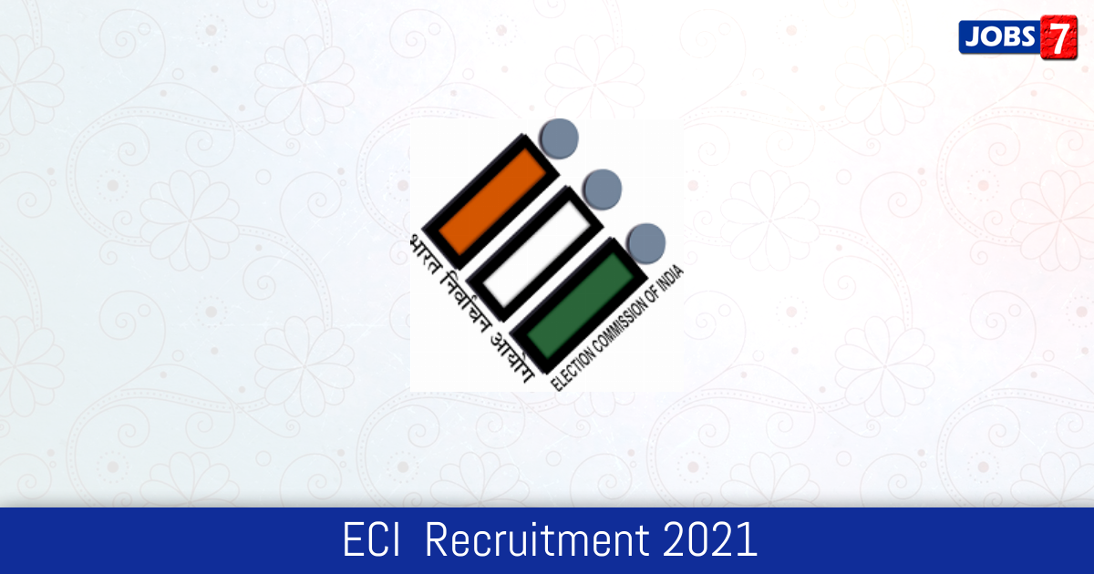 ECI  Recruitment 2021:  Jobs in ECI    Apply @ eci.gov.in