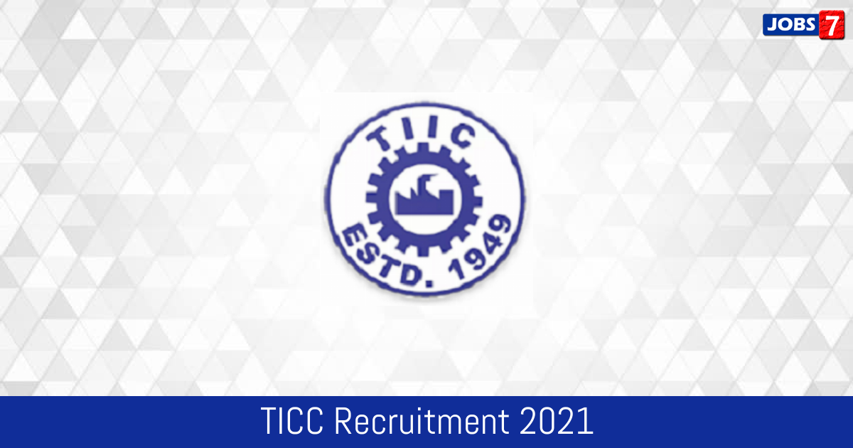 TICC Recruitment 2021:  Jobs in TICC | Apply @ www.tiic.org