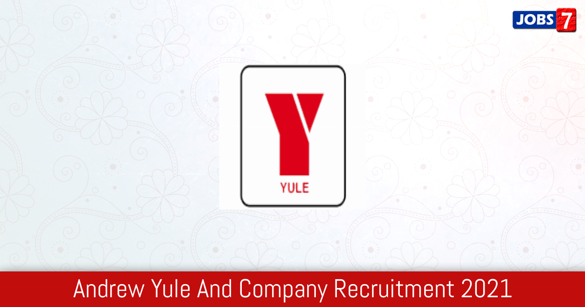 Andrew Yule And Company Recruitment 2021:  Jobs in Andrew Yule And Company | Apply @ www.andrewyule.com