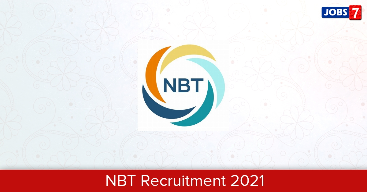 NBT Recruitment 2021:  Jobs in NBT | Apply @ www.nbtindia.gov.in