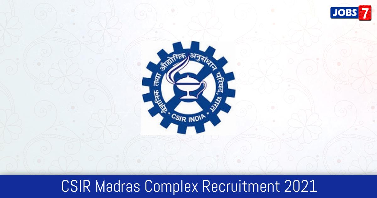 CSIR Madras Complex Recruitment 2021:  Jobs in CSIR Madras Complex | Apply @ www.csircmc.res.in