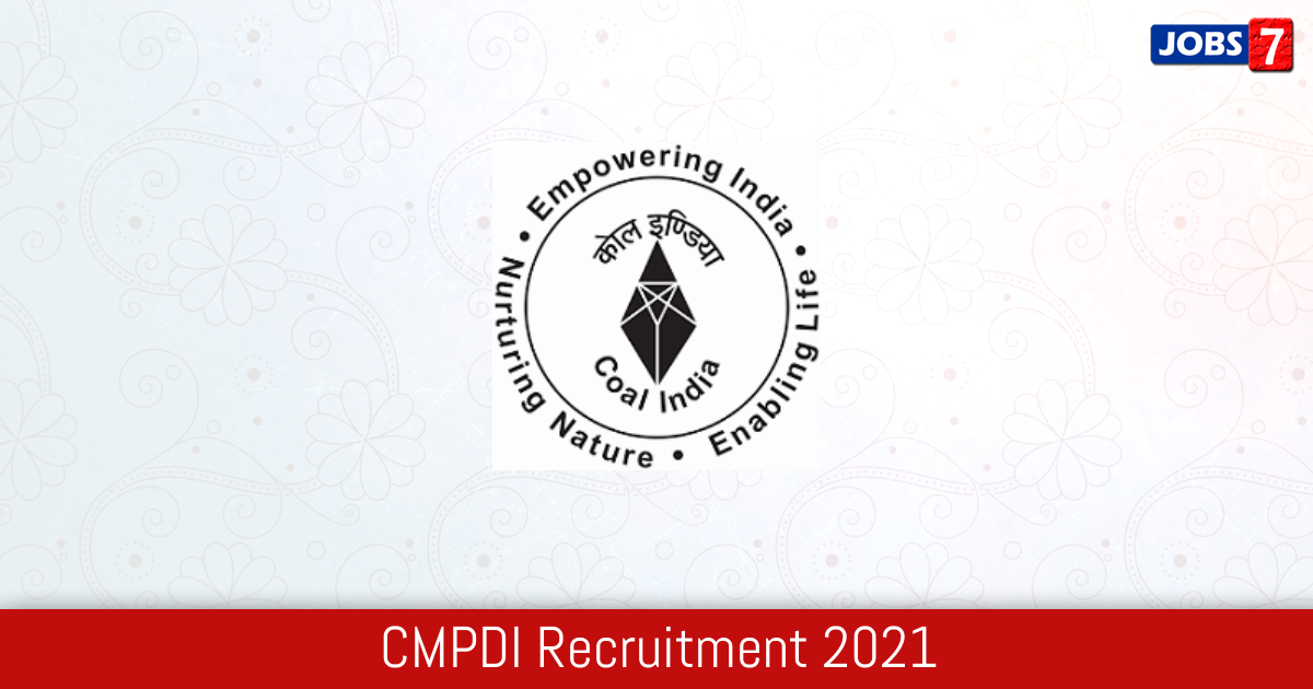 CMPDI Recruitment 2021: 3 Jobs in CMPDI | Apply @ www.cmpdi.co.in