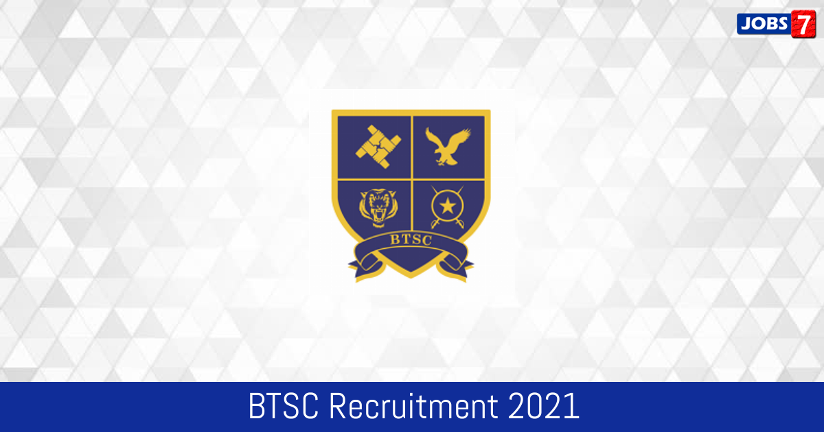 BTSC Recruitment 2021: 584 Jobs in BTSC | Apply @ btsc.bih.nic.in/index.html