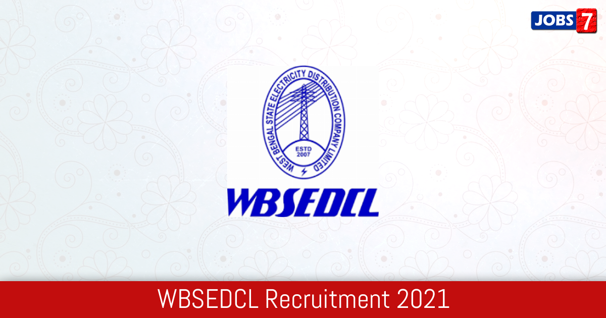 WBSEDCL Recruitment 2021:  Jobs in WBSEDCL | Apply @ www.wbsedcl.in