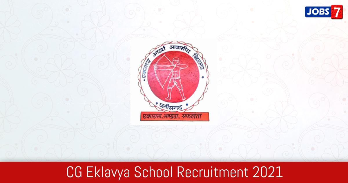 CG Eklavya School Recruitment 2021:  Jobs in CG Eklavya School | Apply @ www.eklavya.cg.nic.in