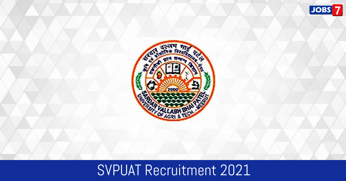 SVPUAT Recruitment 2021:  Jobs in SVPUAT | Apply @ www.svbpmeerut.ac.in