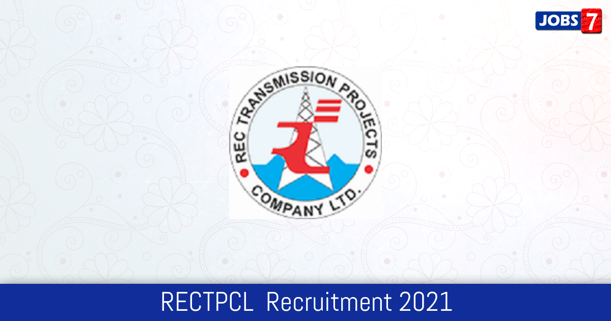 RECTPCL  Recruitment 2021:  Jobs in RECTPCL  | Apply @ www.rectpcl.in