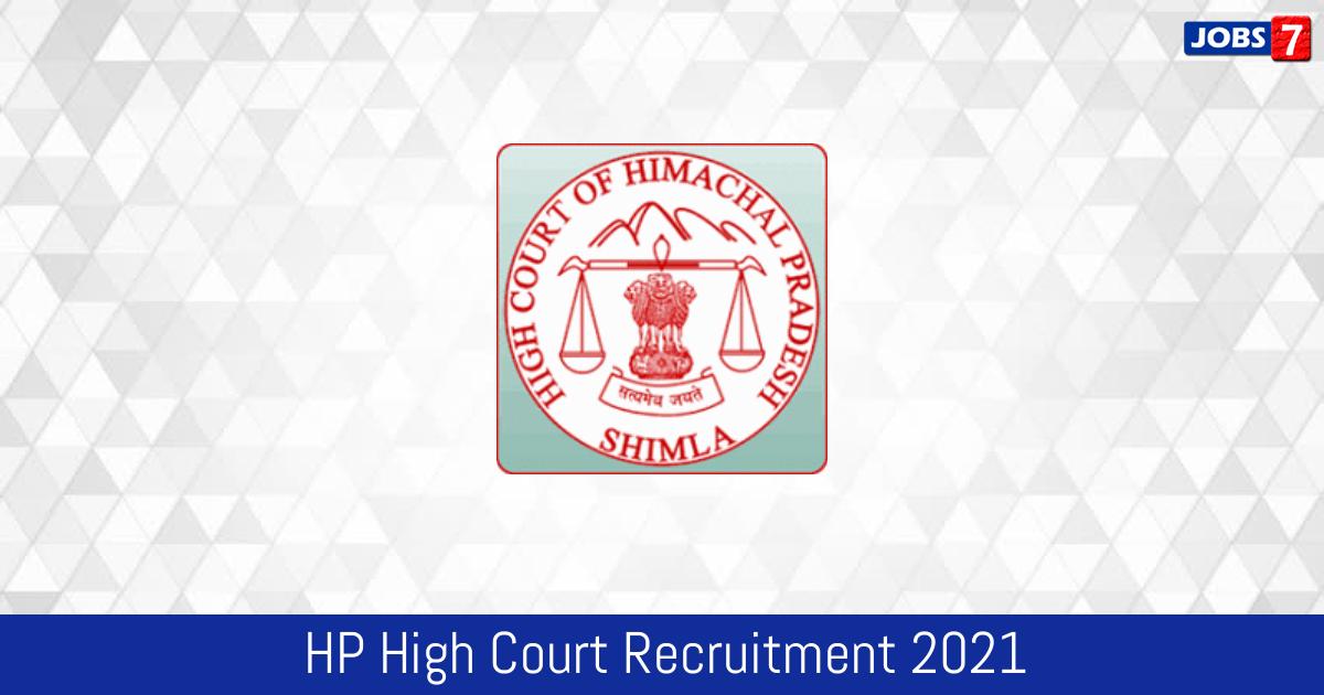 HP High Court Recruitment 2021:  Jobs in HP High Court | Apply @ hphighcourt.nic.in