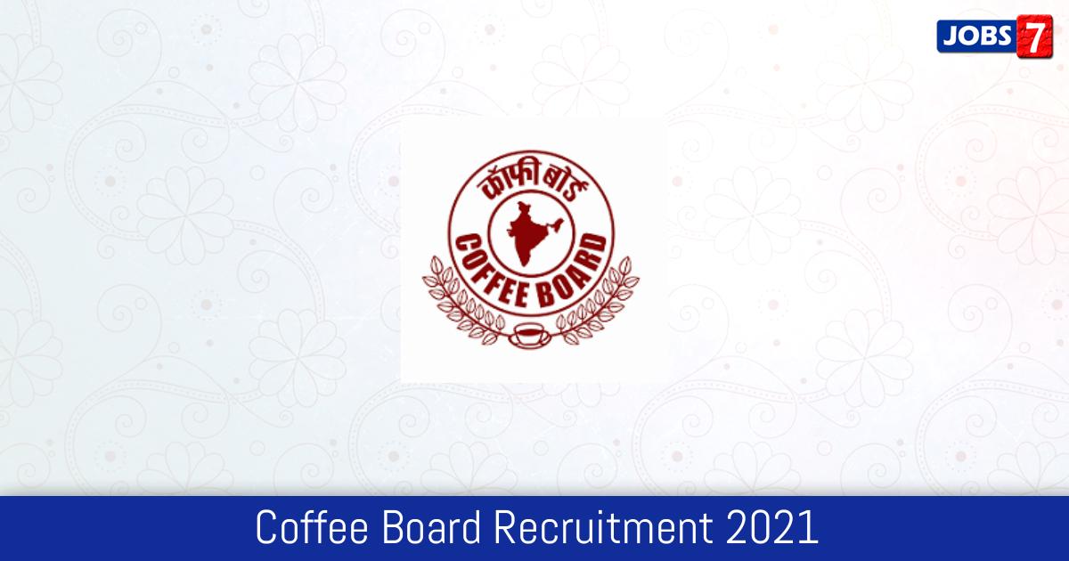 Coffee Board Recruitment 2021:  Jobs in Coffee Board   Apply @ www.indiacoffee.org