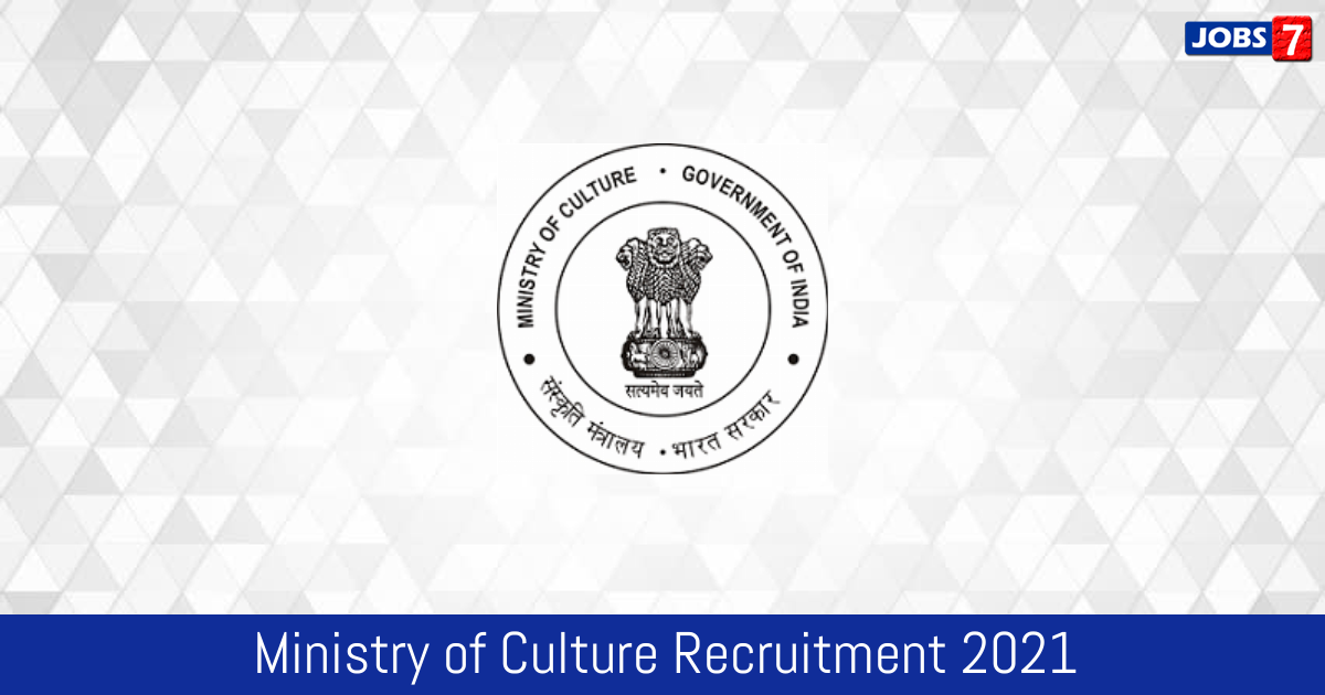 Ministry of Culture Recruitment 2021:  Jobs in Ministry of Culture | Apply @ www.indiaculture.nic.in