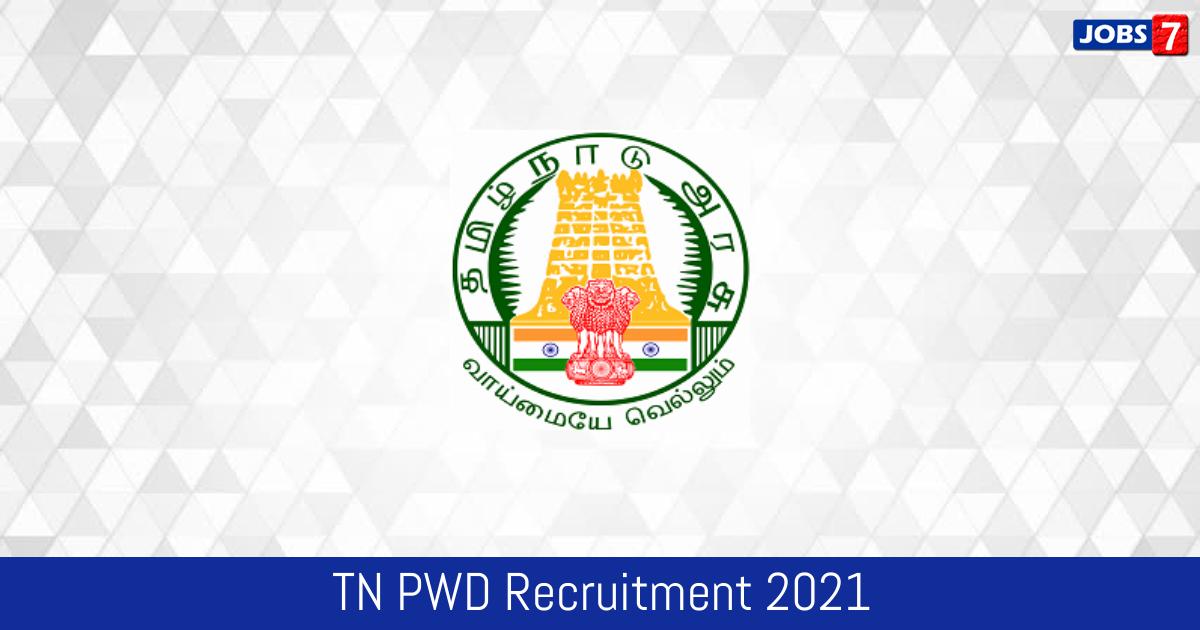 TN PWD Recruitment 2021:  Jobs in TN PWD | Apply @ www.tn.gov.in