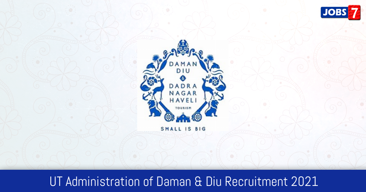 UT Administration of Daman & Diu Recruitment 2021:  Jobs in UT Administration of Daman & Diu | Apply @ www.daman.nic.in