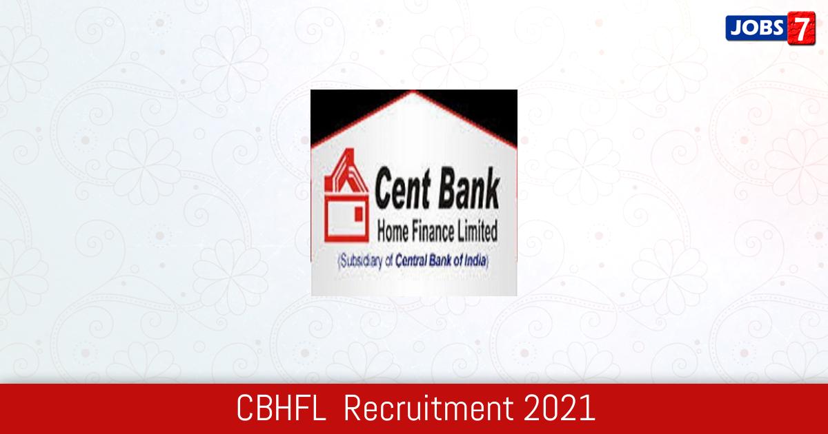 CBHFL  Recruitment 2021:  Jobs in CBHFL  | Apply @ www.cbhfl.com