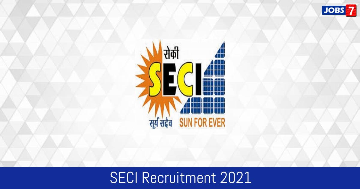 SECI Recruitment 2021:  Jobs in SECI | Apply @ www.seci.co.in
