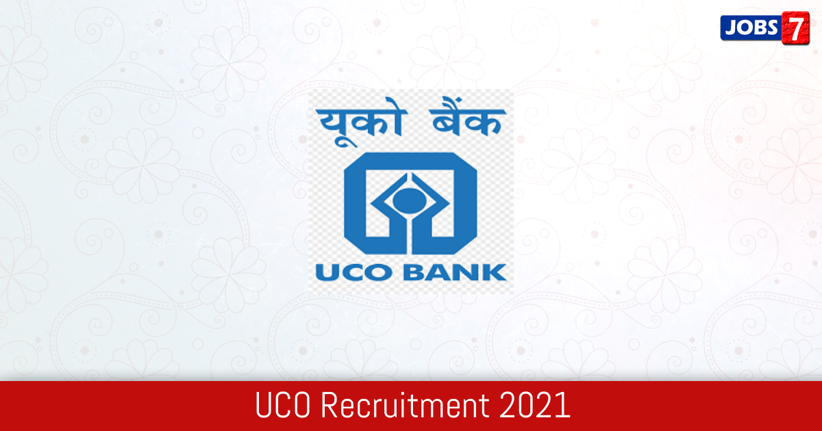 UCO Recruitment 2021:  Jobs in UCO | Apply @ www.ucobank.com
