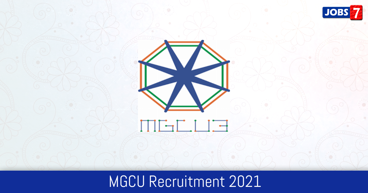 MGCU Recruitment 2021:  Jobs in MGCU | Apply @ www.mgcub.ac.in