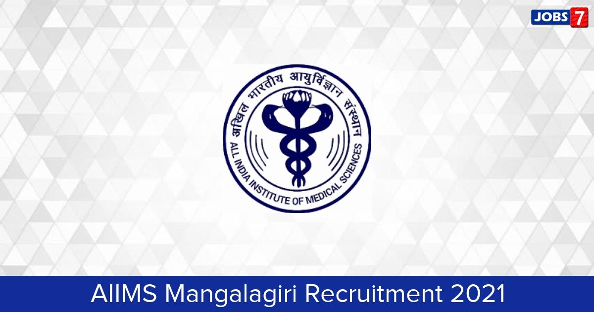 AIIMS Mangalagiri Recruitment 2021:  Jobs in AIIMS Mangalagiri | Apply @ www.aiimsmangalagiri.edu.in