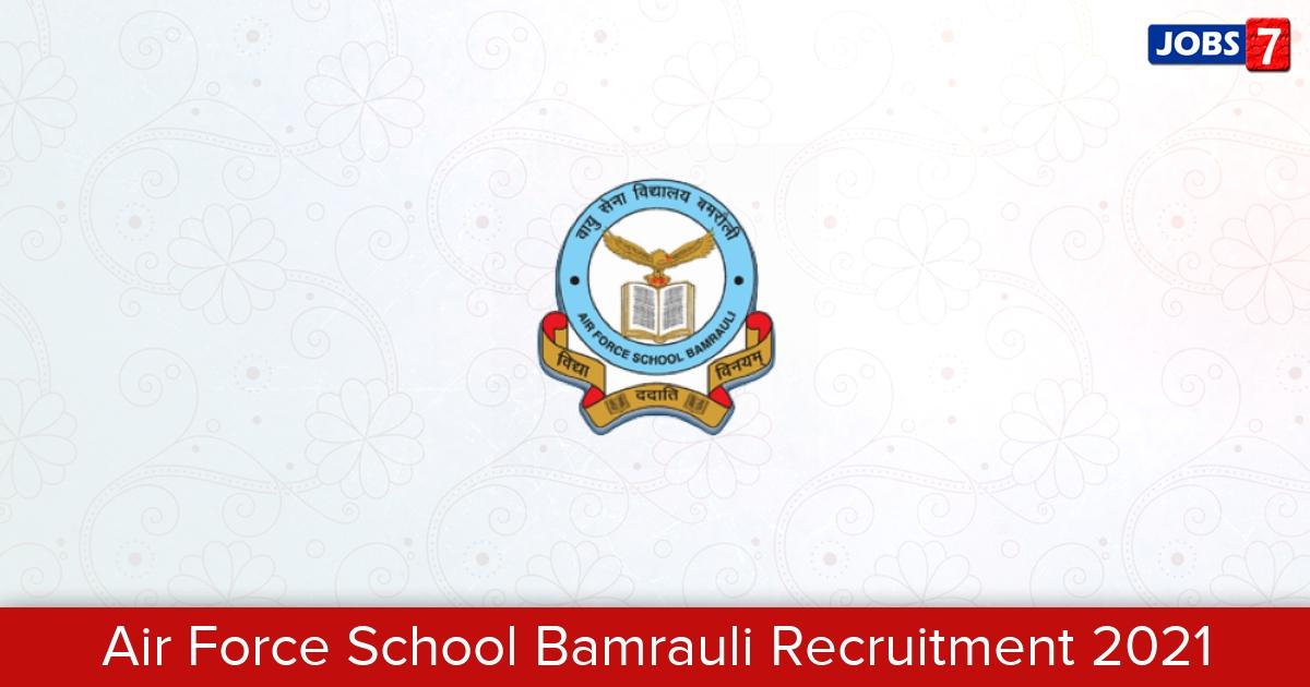 Air Force School Bamrauli Recruitment 2021:  Jobs in Air Force School Bamrauli | Apply @ afsbamrauli.ac.in