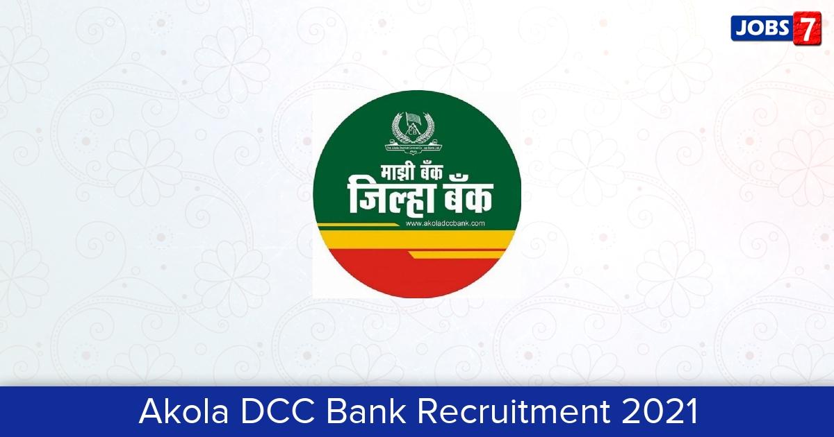 Akola DCC Bank Recruitment 2021:  Jobs in Akola DCC Bank | Apply @ www.akoladccbank.com