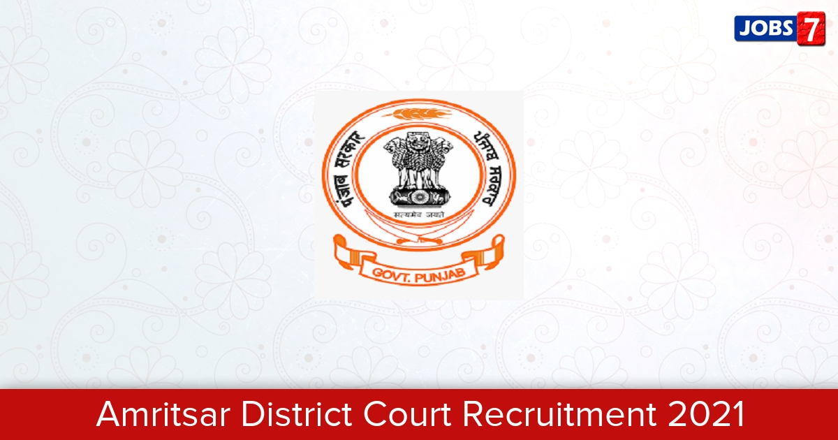 Amritsar District Court Recruitment 2021:  Jobs in Amritsar District Court | Apply @ districts.ecourts.gov.in/amritsar