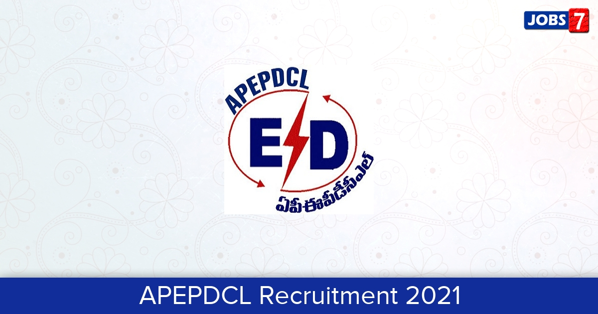 APEPDCL Recruitment 2021:  Jobs in APEPDCL   Apply @ www.apeasternpower.com