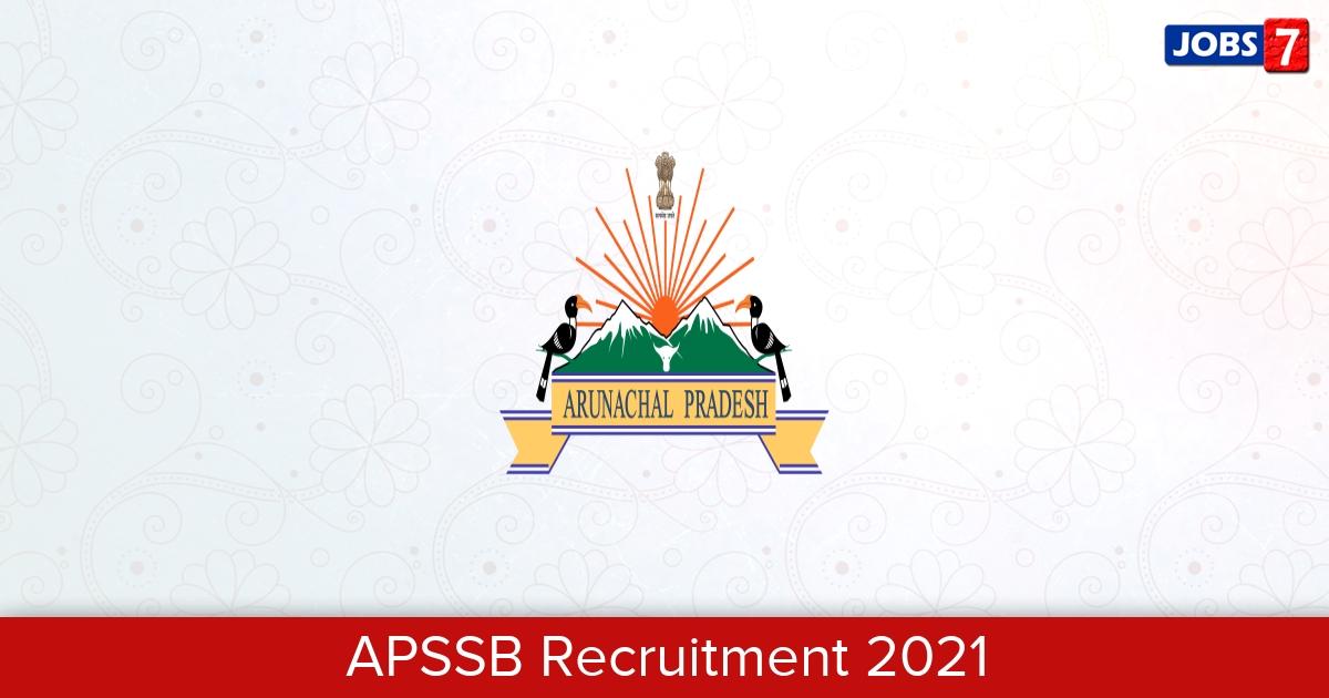 APSSB Recruitment 2021:  Jobs in APSSB   Apply @ www.arunachalpradesh.gov.in