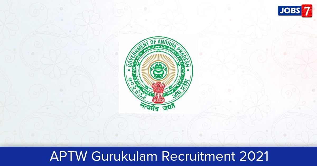 APTW Gurukulam Recruitment 2021:  Jobs in APTW Gurukulam   Apply @ www.aptwgurukulam.ap.gov.in