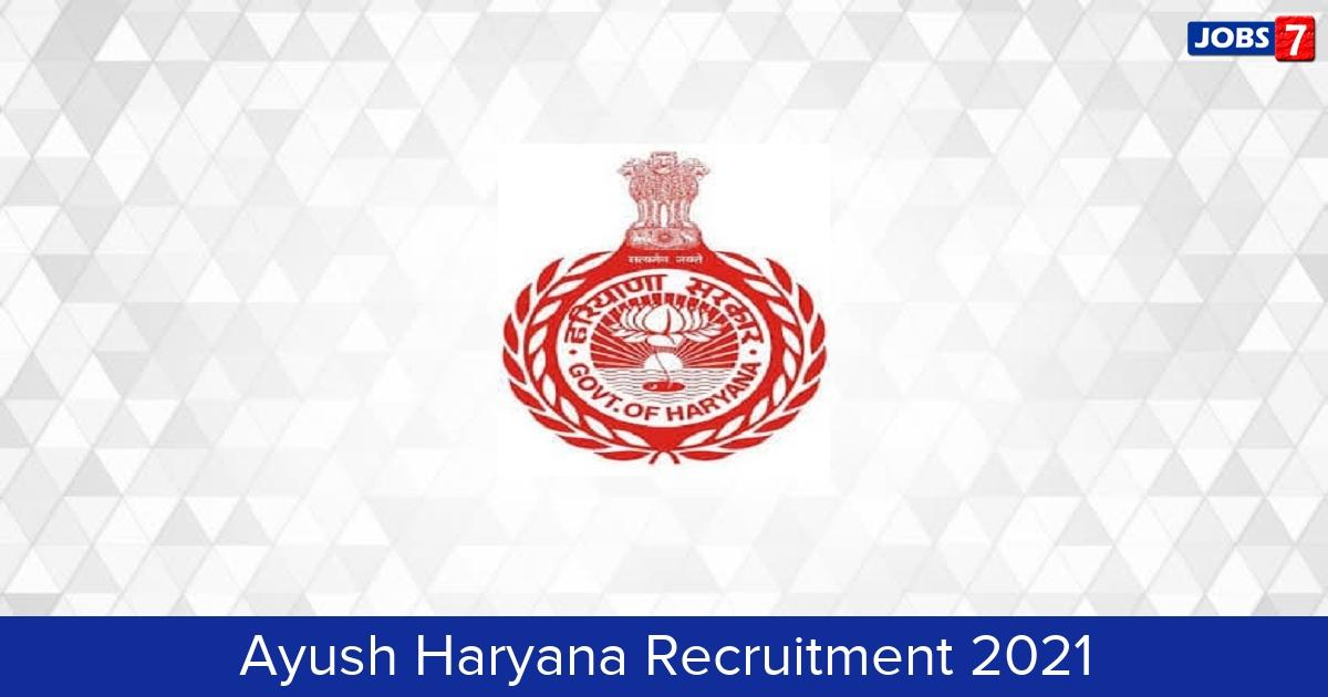Ayush Haryana Recruitment 2021:  Jobs in Ayush Haryana | Apply @ www.ayushharyana.gov.in