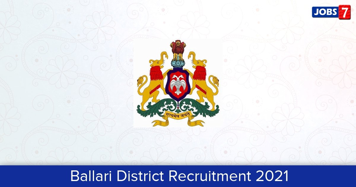 Ballari District Recruitment 2021:  Jobs in Ballari District | Apply @ ballari.nic.in