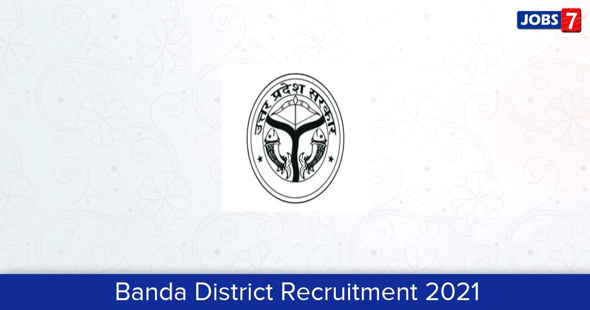 Banda District Recruitment 2021:  Jobs in Banda District | Apply @ banda.nic.in