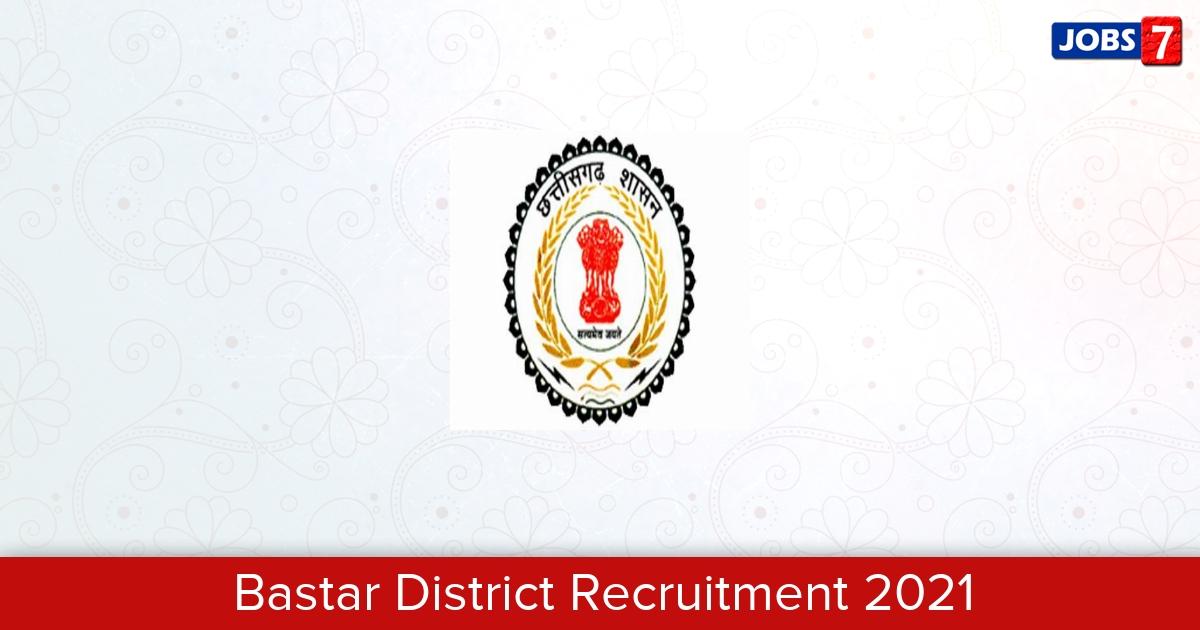 Bastar District Recruitment 2021:  Jobs in Bastar District | Apply @ bastar.gov.in