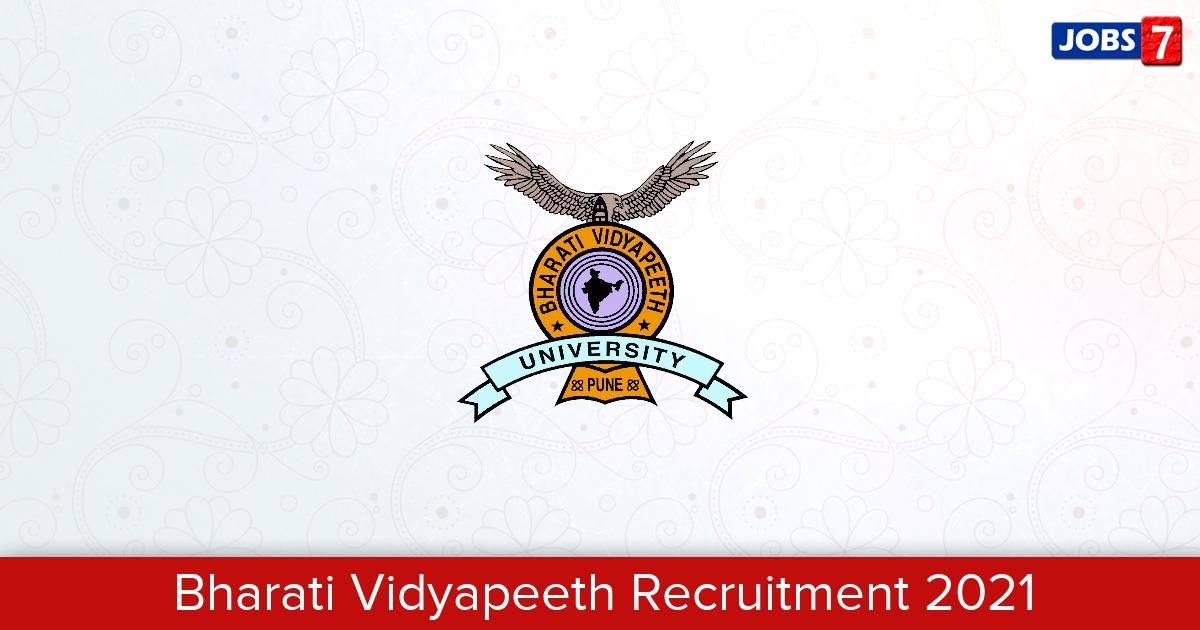Bharati Vidyapeeth Recruitment 2021:  Jobs in Bharati Vidyapeeth   Apply @ bvp.bharatividyapeeth.edu