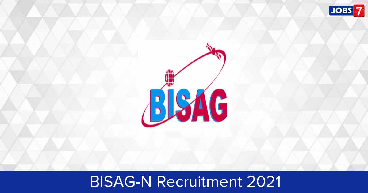BISAG-N Recruitment 2021:  Jobs in BISAG-N | Apply @ bisag-n.in