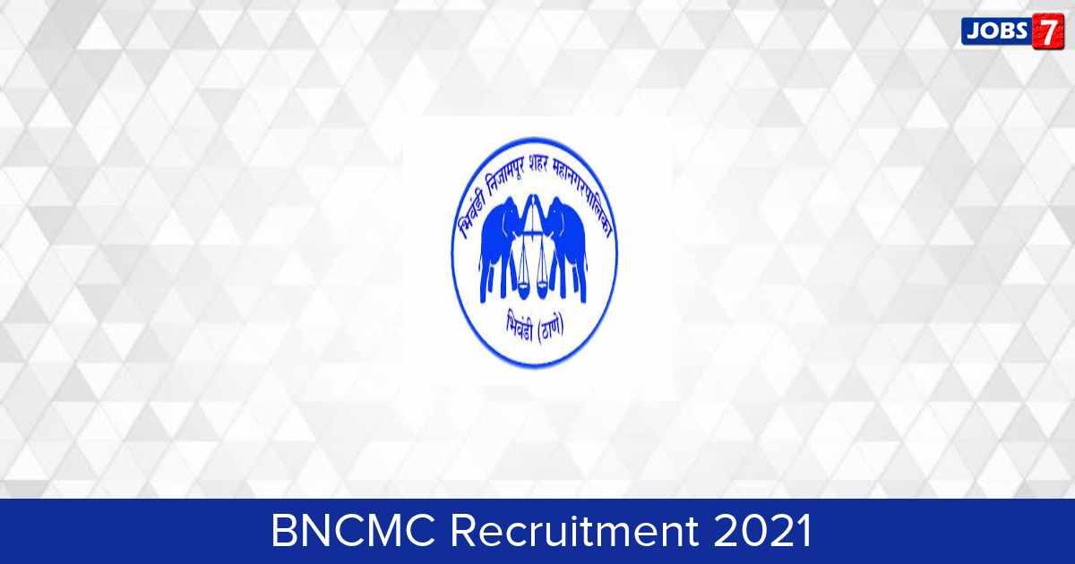 BNCMC Recruitment 2021:  Jobs in BNCMC   Apply @ bncmc.gov.in