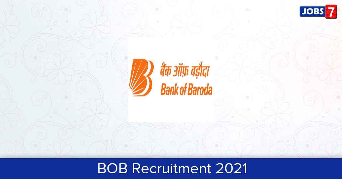 BOB Recruitment 2021:  Jobs in BOB | Apply @ www.bankofbaroda.in