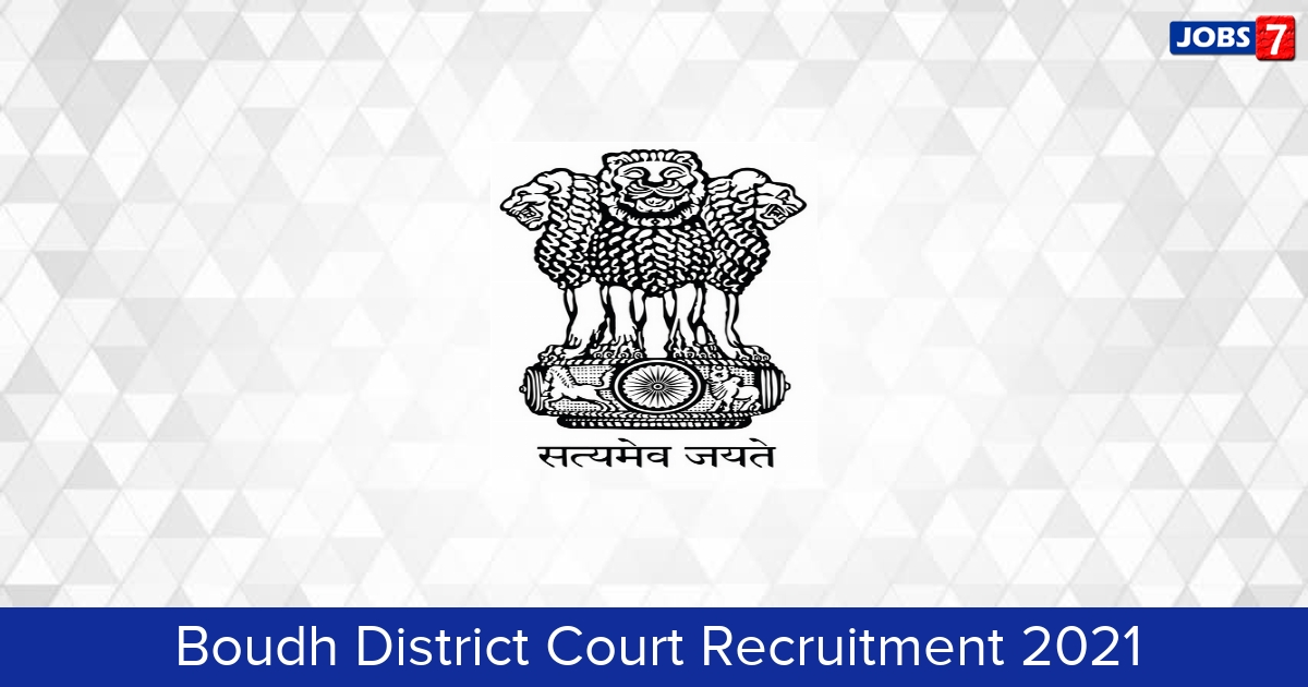 Boudh District Court Recruitment 2021: 23 Jobs in Boudh District Court | Apply @ districts.ecourts.gov.in/boudh