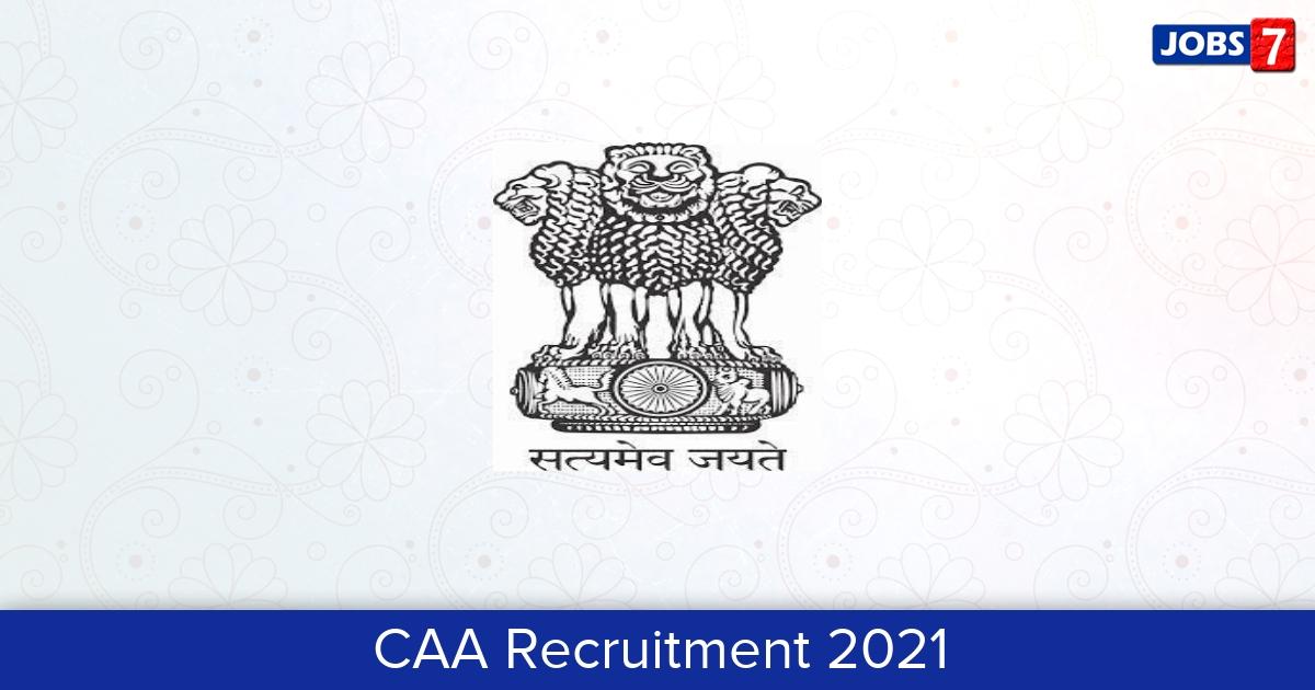 CAA Recruitment 2021:  Jobs in CAA | Apply @ caa.gov.in