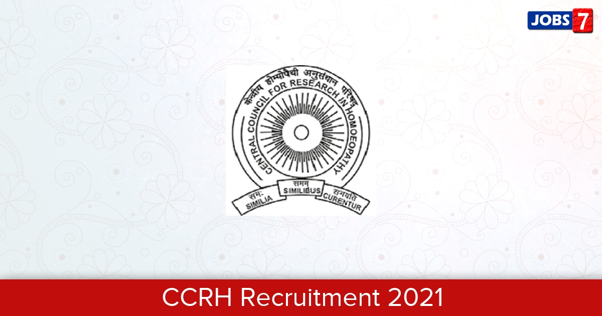 CCRH Recruitment 2021: 7 Jobs in CCRH   Apply @ www.ccrhindia.nic.in
