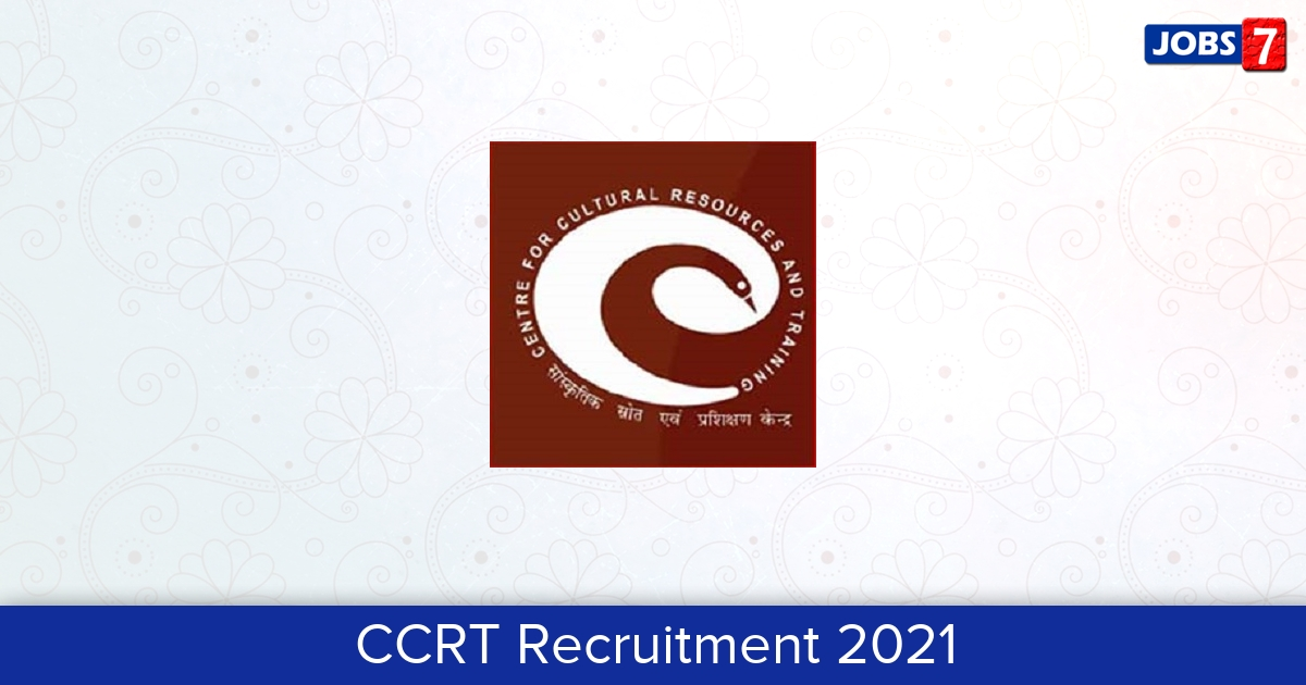 CCRT Recruitment 2021:  Jobs in CCRT | Apply @ www.ccrtindia.gov.in