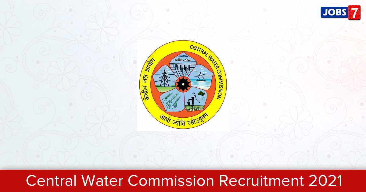 Central Water Commission Recruitment 2021: 11 Jobs in Central Water Commission | Apply @ cwc.gov.in