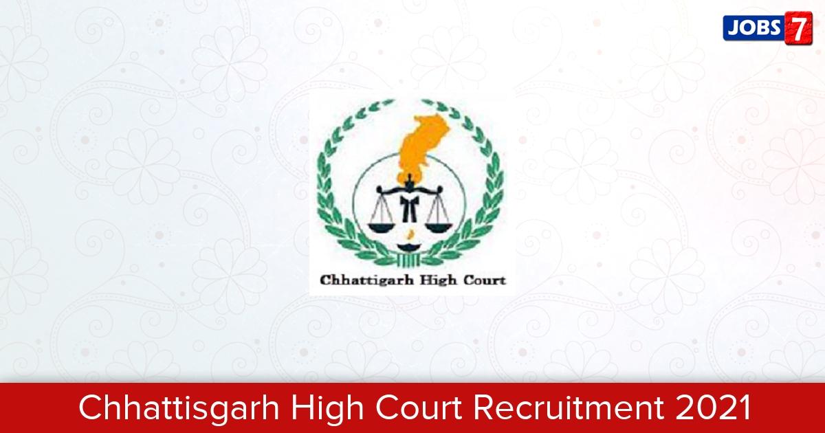 Chhattisgarh High Court Recruitment 2021:  Jobs in Chhattisgarh High Court | Apply @ highcourt.cg.gov.in